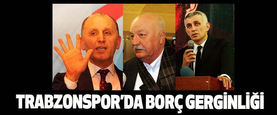 Trabzonspor'da borç gerginliği