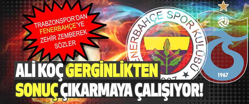 Trabzonspor'dan Fenerbahçe'ye Zehir Zemberek Sözler