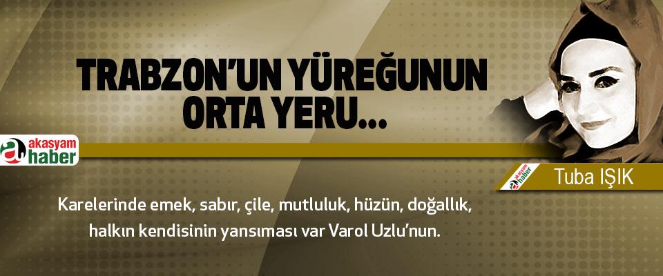 Trabzon'un yüreğunun orta yeru...