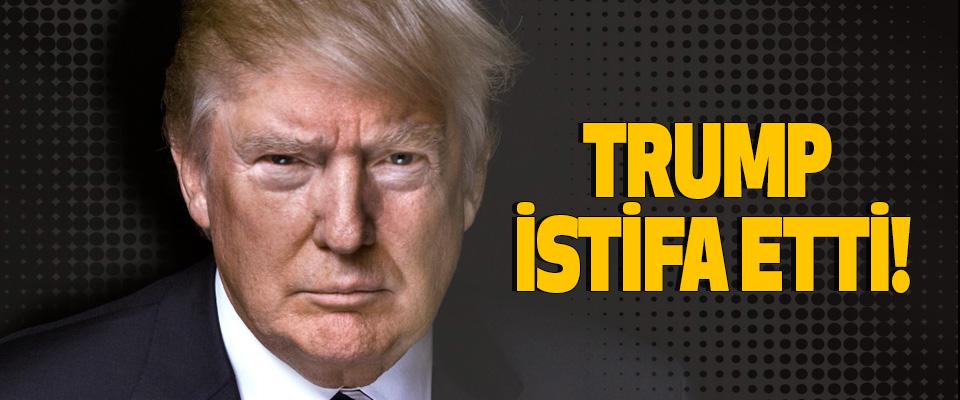 Trump istifa etti!