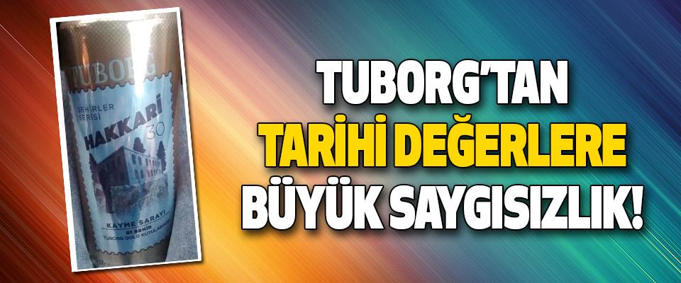 Tuborg'tan Tarihi Değerlere Büyük Saygısızlık!