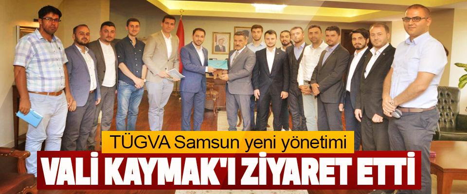 TÜGVA Samsun yeni yönetimi Vali Kaymak'ı Ziyaret Etti