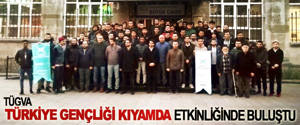 TÜGVA, Türkiye Gençliği Kıyamda Etkinliğinde Buluştu