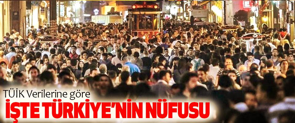 TÜİK Verilerine göre İşte Türkiye'nin Nüfusu