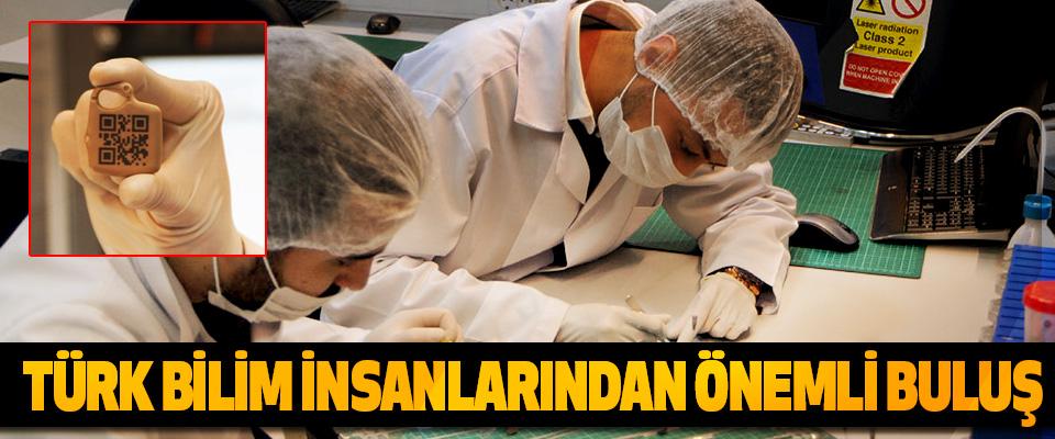 Türk Bilim İnsanlarından Önemli Buluş