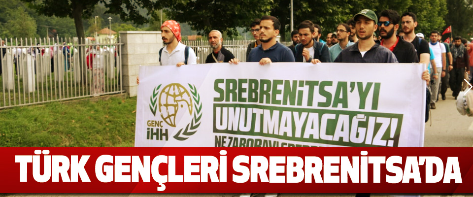 Türk Gençleri Srebrenitsa'da