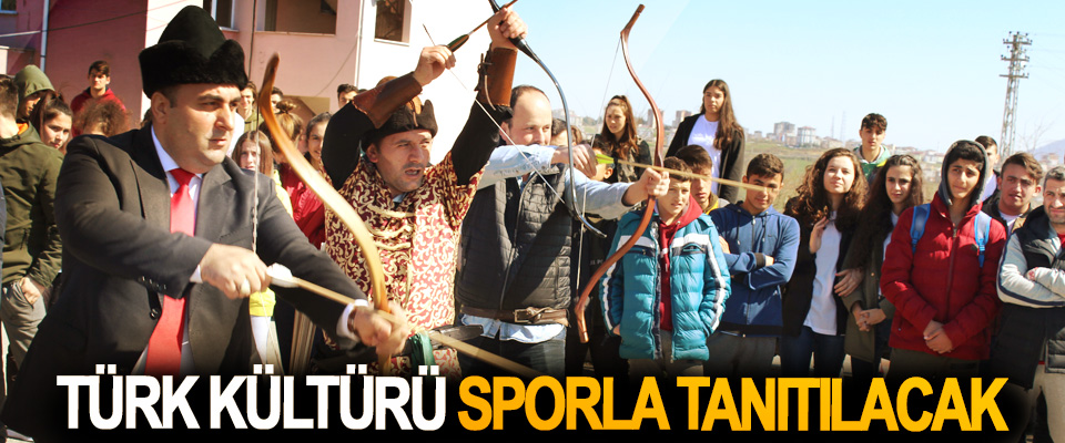 Türk Kültürü Sporla Tanıtılacak