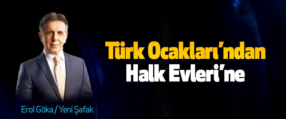 Türk Ocakları'ndan Halk Evleri'ne