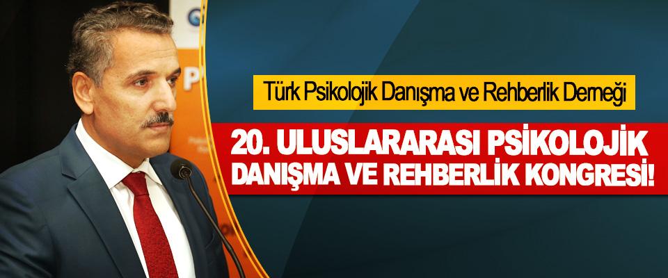 Türk Psikolojik Danışma ve Rehberlik Derneği 20. Uluslararası psikolojik danışma ve rehberlik kongresi!