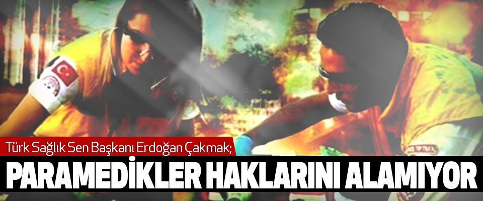 Türk Sağlık Sen Başkanı Erdoğan Çakmak; Paramedikler Haklarını Alamıyor