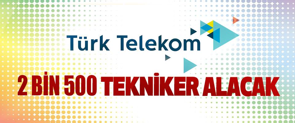 Türk Telekom 2 Bin 500 Tekniker Alacak