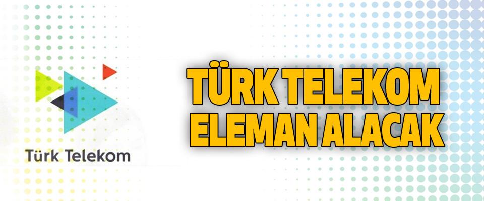 Türk Telekom Eleman Alacak