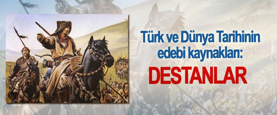 Türk ve Dünya Tarihinin edebi kaynakları: Destanlar