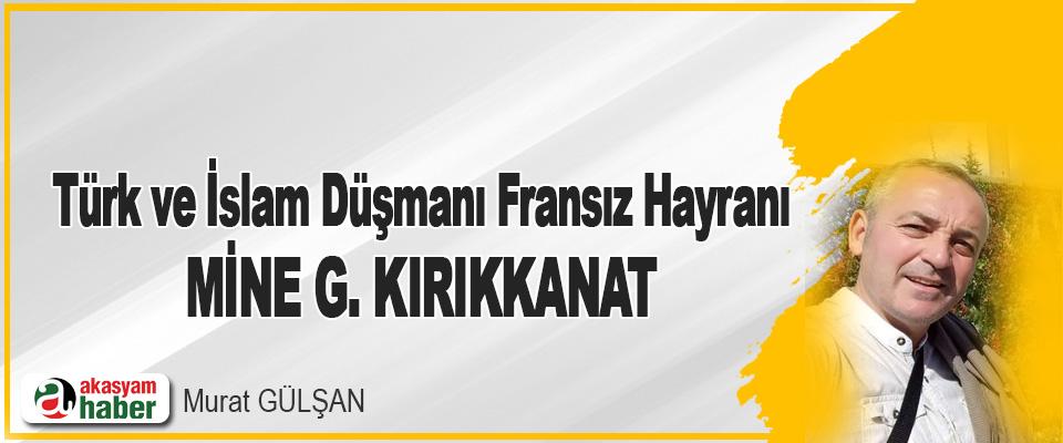 Türk ve İslam Düşmanı Mine Kırıkkanat