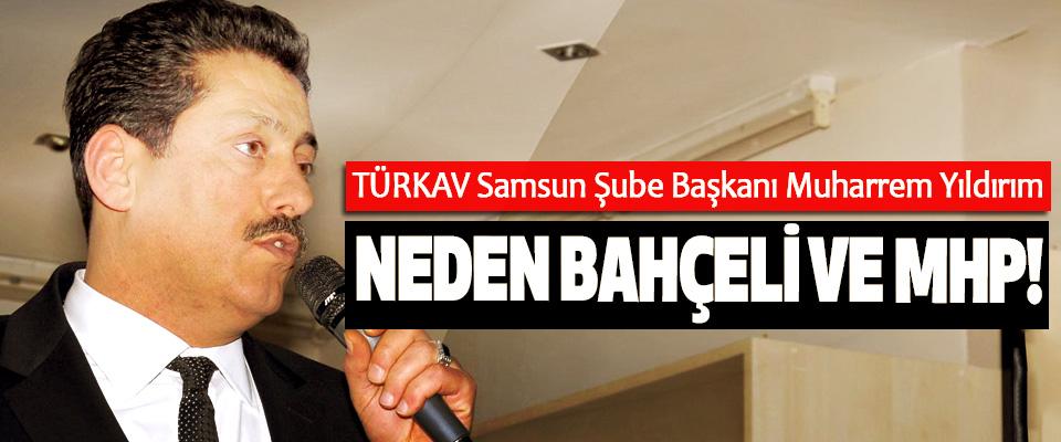 TÜRKAV Samsun Şube Başkanı Muharrem Yıldırım: Neden Bahçeli Ve MHP!