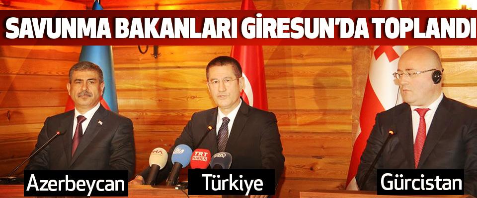 Türkiye, Azerbeycan ve Gürcistan Savunma Bakanları Giresun'da toplandı