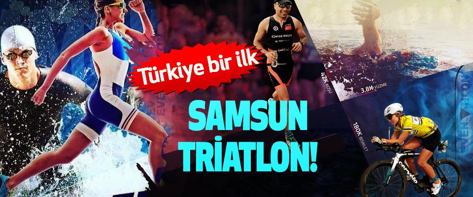 Türkiye bir ilk, Samsun triatlon!
