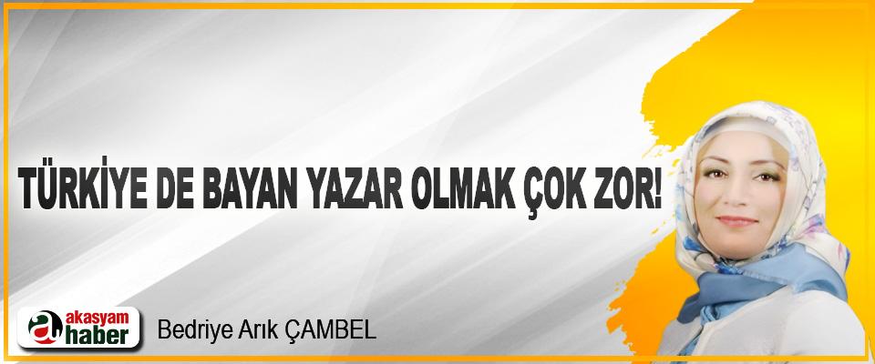 Türkiye De Bayan Yazar Olmak Çok Zor!