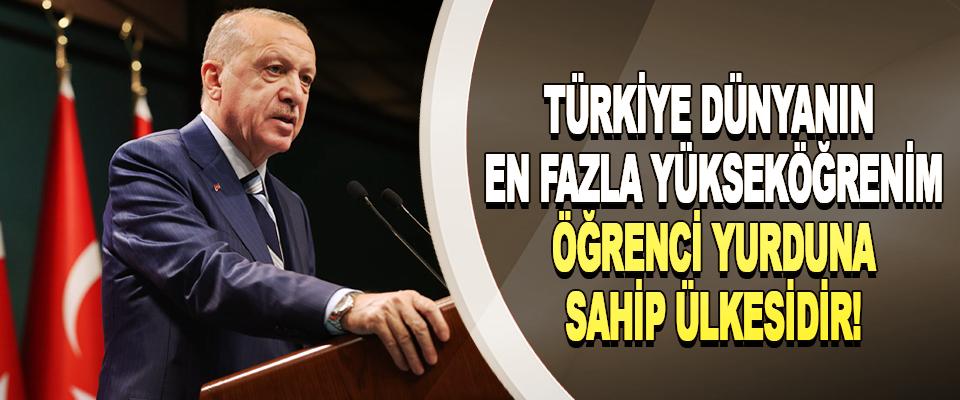 Türkiye dünyanın en fazla yükseköğrenim öğrenci yurduna sahip ülkesidir!