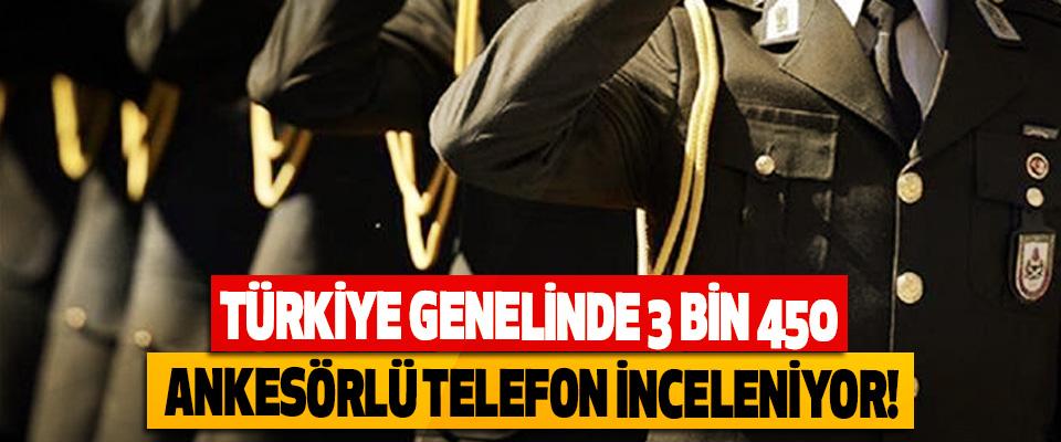 Türkiye genelinde 3 bin 450 ankesörlü telefon inceleniyor!