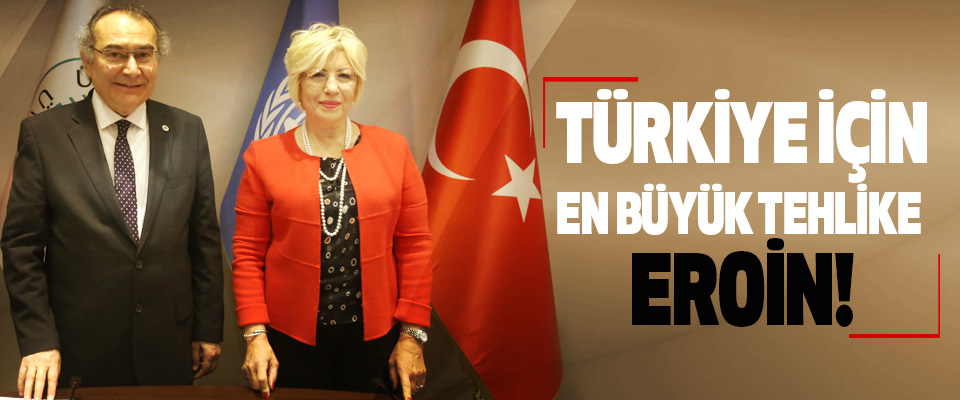 Türkiye için en büyük tehlike eroin!