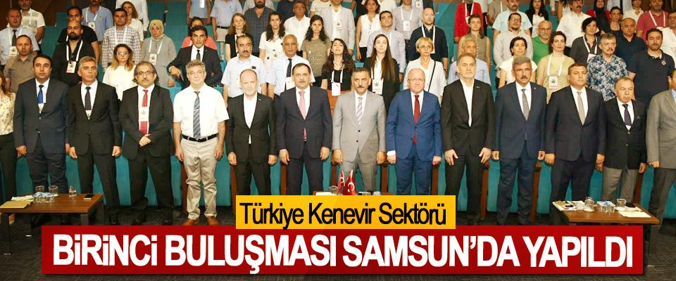 Türkiye Kenevir Sektörü Birinci Buluşması Samsun'da Yapıldı