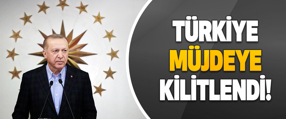 Türkiye Müjdeye Kilitlendi!