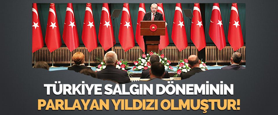 Türkiye Salgın Döneminin Parlayan Yıldızı Olmuştur!