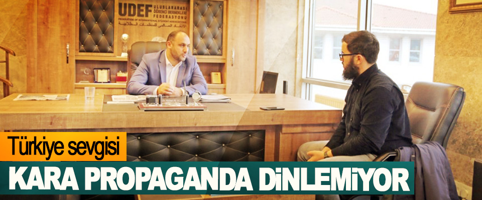 Türkiye sevgisi kara propaganda dinlemiyor