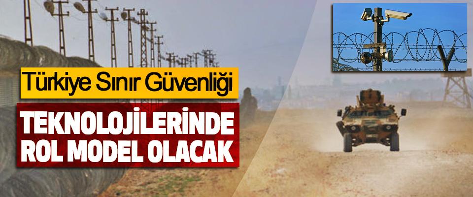 Türkiye Sınır Güvenliği Teknolojilerinde Rol Model Olacak