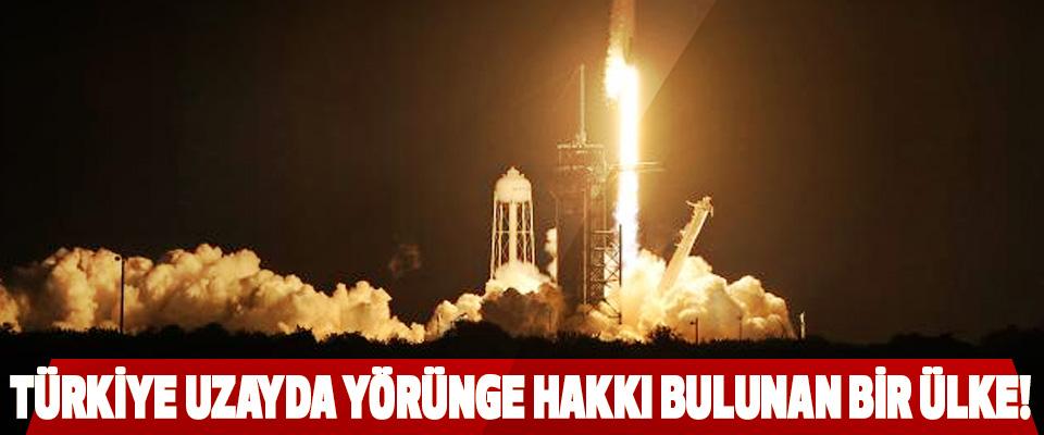 Türkiye uzayda yörünge hakkı bulunan bir ülke!