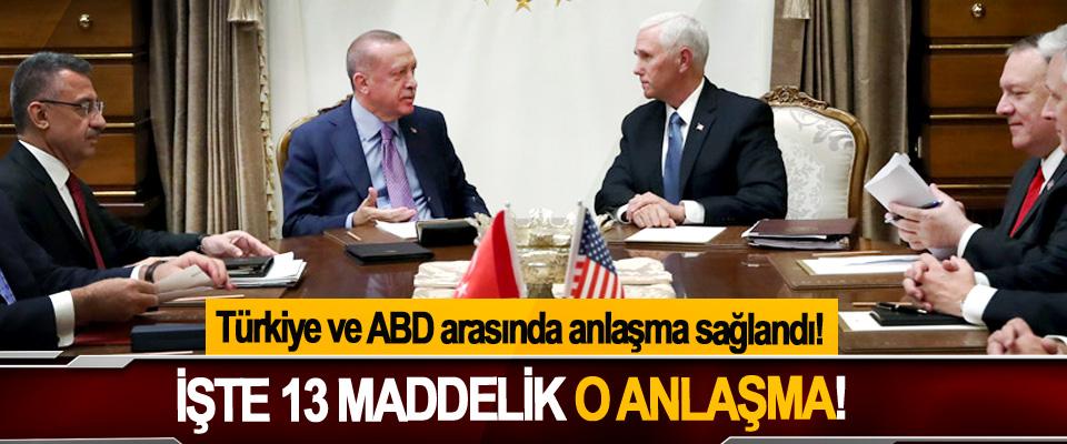 Türkiye ve ABD arasında anlaşma sağlandı,  İşte 13 maddelik o anlaşma!