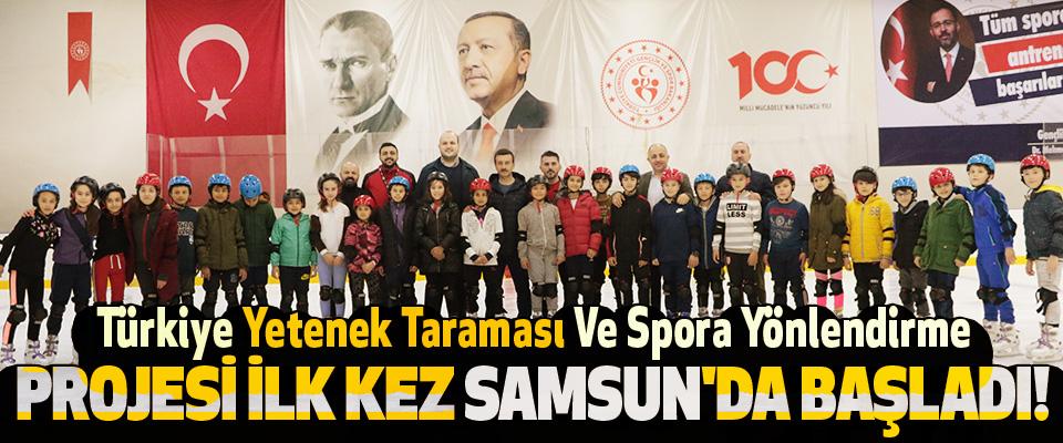 Türkiye Yetenek Taraması Ve Spora Yönlendirme Projesi İlk Kez Samsun'da Başladı!