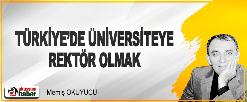 Türkiye'de Bir Üniversiteye Rektör Olmak