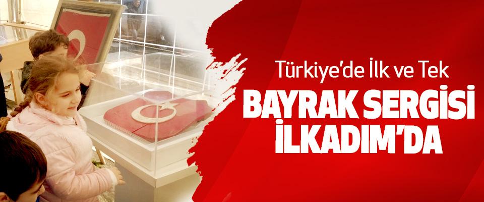 Türkiye'de İlk Ve Tek Bayrak Sergisi İlkadım'da
