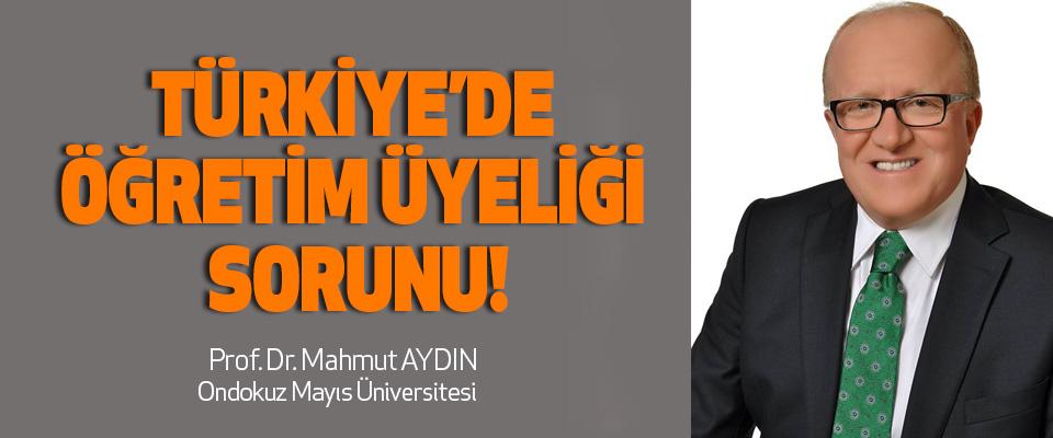 Türkiye'de öğretim üyeliği sorunu!