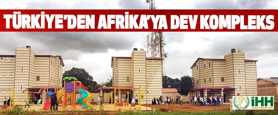 Türkiye'den Afrika'ya Dev Kompleks