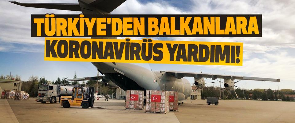 Türkiye'den Balkanlara Koronavirüs Yardımı!