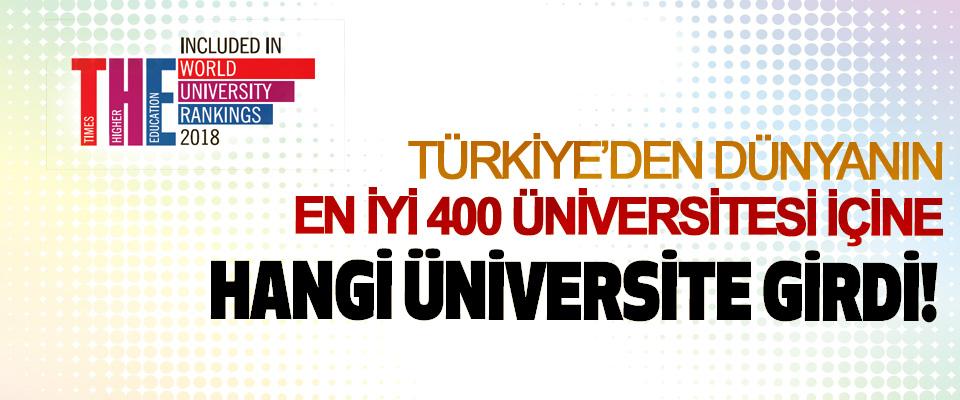 Türkiye'den dünyanın en iyi 400 üniversitesi içine hangi üniversite girdi!