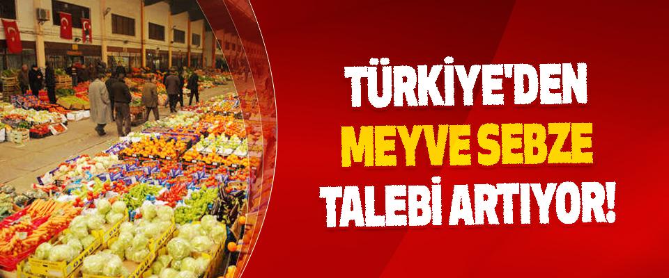 Türkiye'den Meyve Sebze Talebi Artıyor!