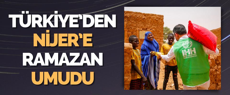 Türkiye'den Nijer'e Ramazan Umudu