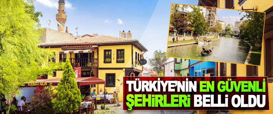Türkiye'nin En Güvenli Şehirleri Belli Oldu