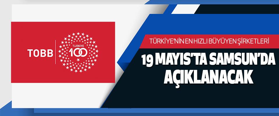 Türkiye'nin En Hızlı Büyüyen Şirketleri, 19 Mayıs'ta Samsun'da Açıklanacak