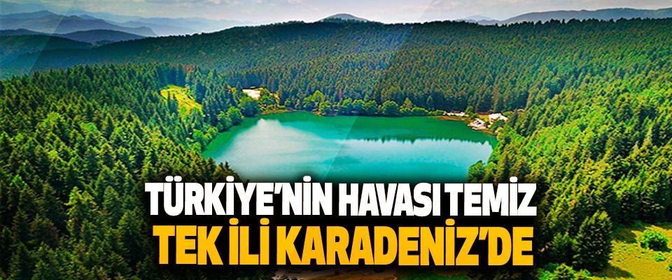 Türkiye'nin Havası Temiz Tek İli Karadeniz'de