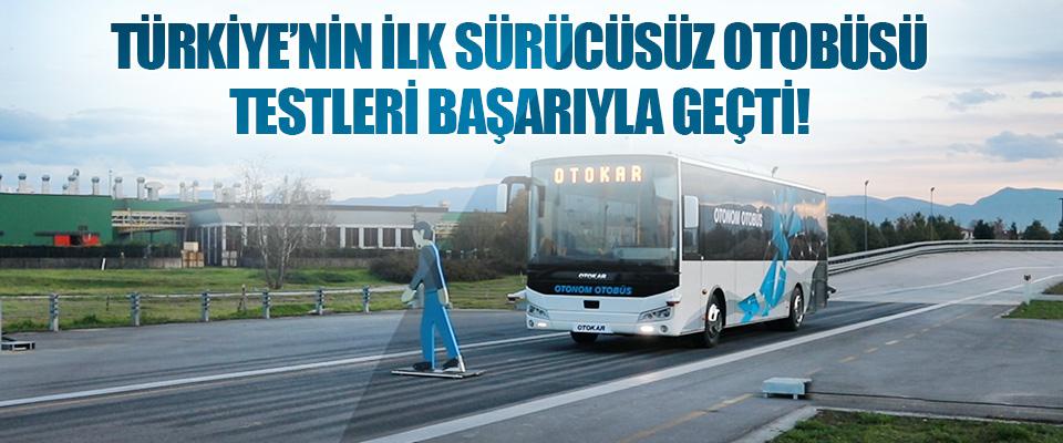 Türkiye'nin İlk Sürücüsüz Otobüsü Testleri Başarıyla Geçti!