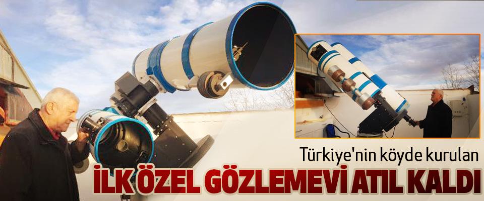 Türkiye'nin köyde kurulan İlk Özel Gözlemevi Atıl Kaldı