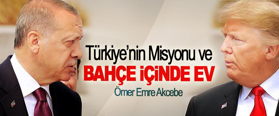 Türkiye'nin Misyonu Ve Bahçe İçinde Ev