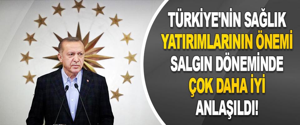 Türkiye'nin Sağlık Yatırımlarının Önemi Salgın Döneminde Çok Daha İyi Anlaşıldı!