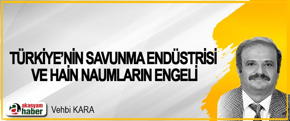 Türkiye'nin Savunma Endüstrisi Ve Hain Naumların Engeli