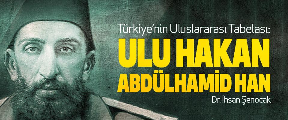 Türkiye'nin Uluslararası Tabelası: Ulu Hakan Abdülhamid Han